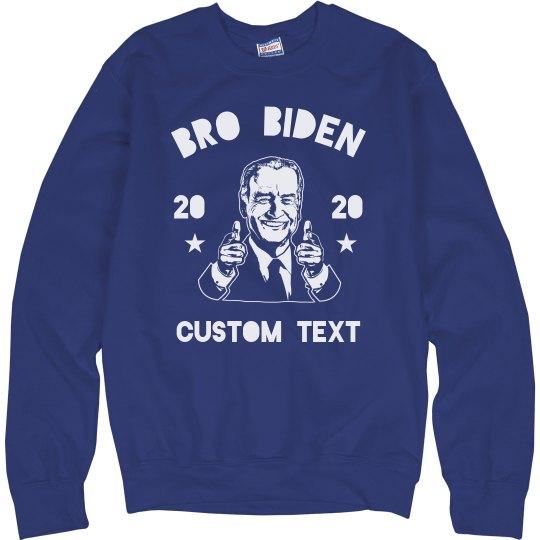 Pro Biden, Bro Biden 2020 Sweatshirt