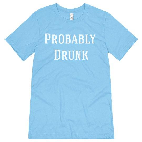Probably Drunk