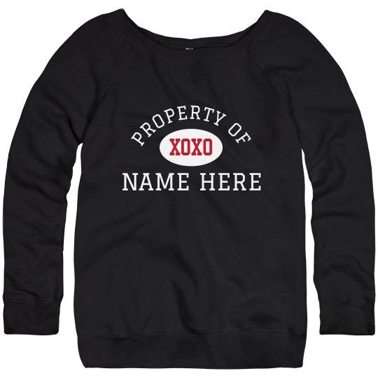 Property Of Custom Sweatshirt Gift