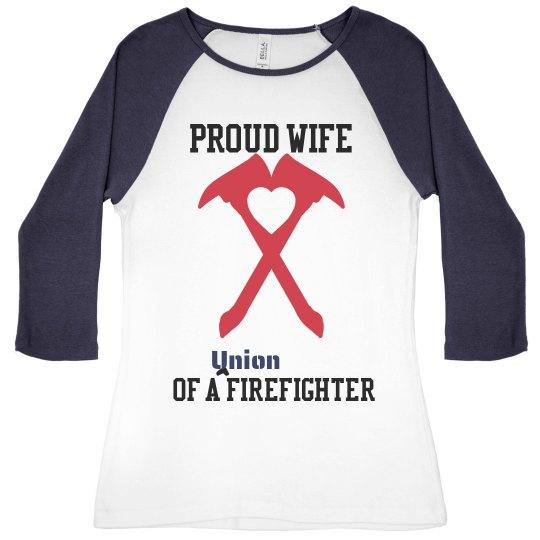 Proud Wife Union Firefighter