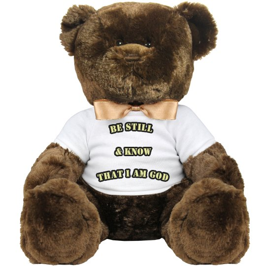 "Psalm 46:10 ""Be Still"" Brown Teddy Bear w/ White Shirt"