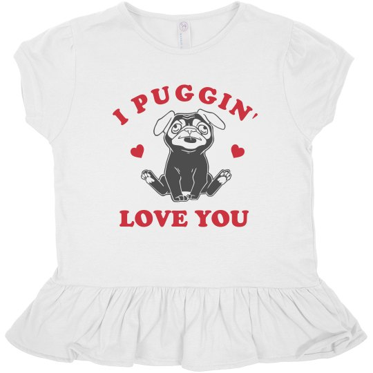 Puggin' Love You Valentine's Tee