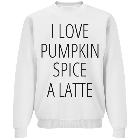 Pumpkin Spice A Latte