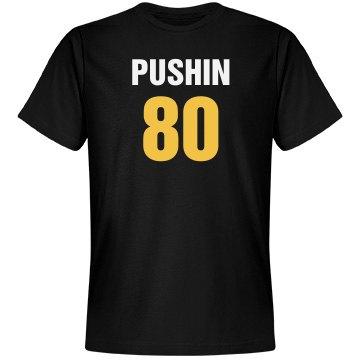 Pushin 80 birthday shirt
