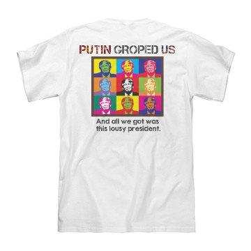 Putin Groped Us