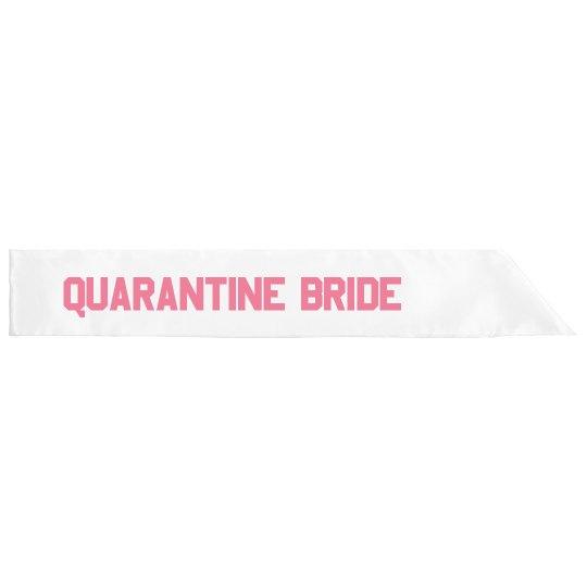 Quarantine Bride Bachelorette Sash
