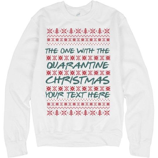 Quarantine Christmas Custom Ugly Sweater