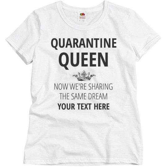Quarantine Queen Sharing the Same Dream
