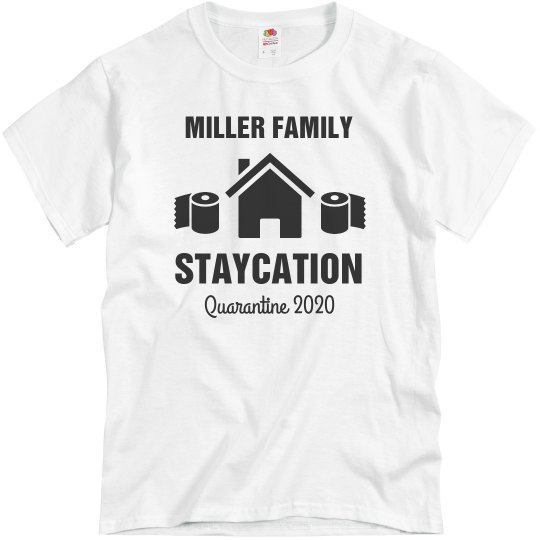 Quarantine Staycation Custom Family Tees