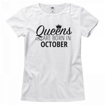 Queens Are Born In October Tee