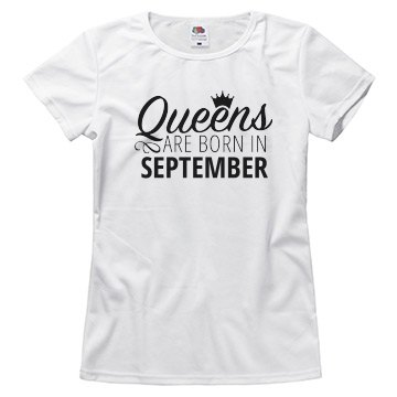 Queens Are Born In September Tee