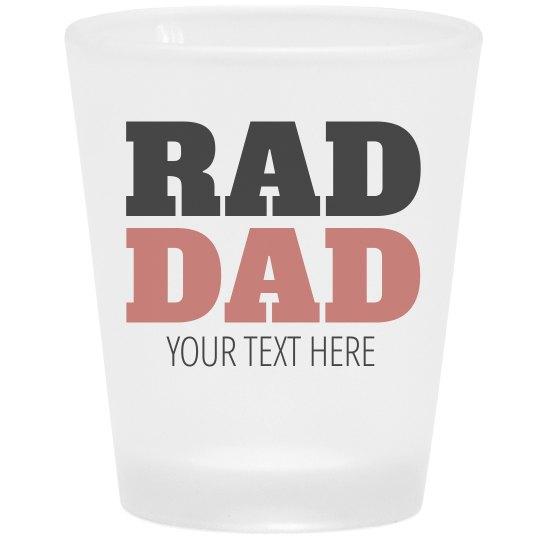Rad Dad Custom Shot Glass