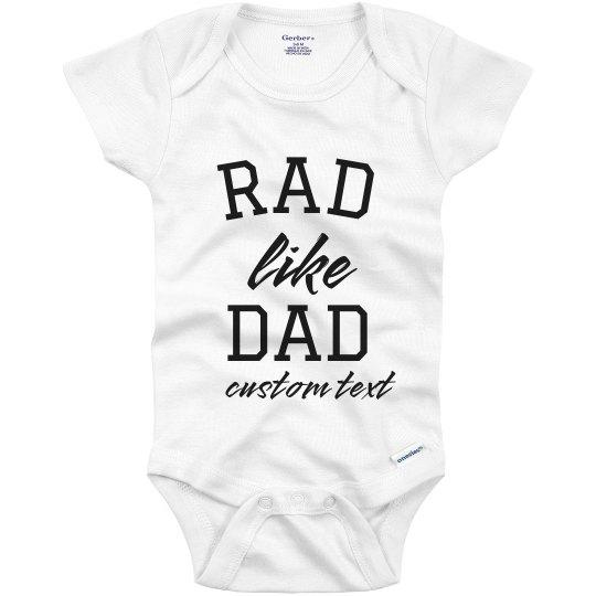 Rad Like Dad Custom Baby Bodysuit