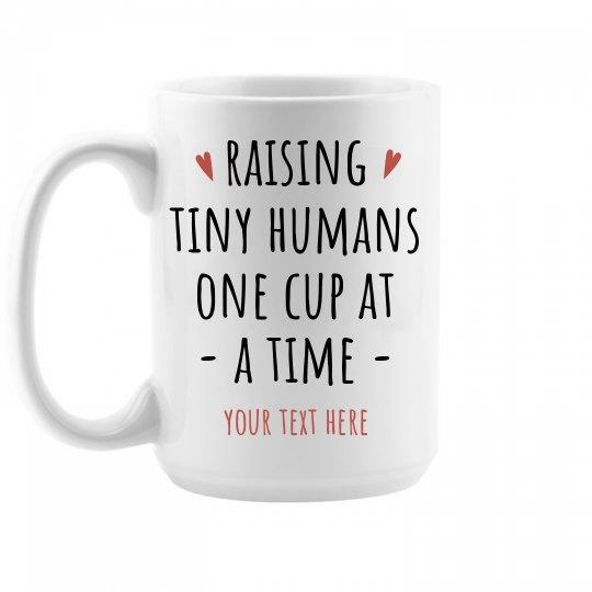 Raising Tiny Humans Coffee Mug