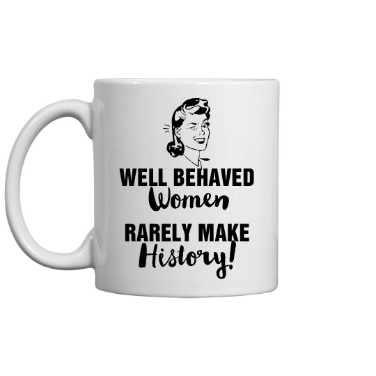 Rarely Make History Mug
