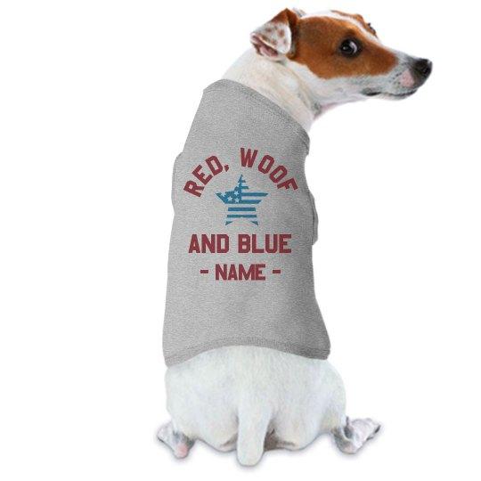 Red, Woof, & Blue Custom July 4th