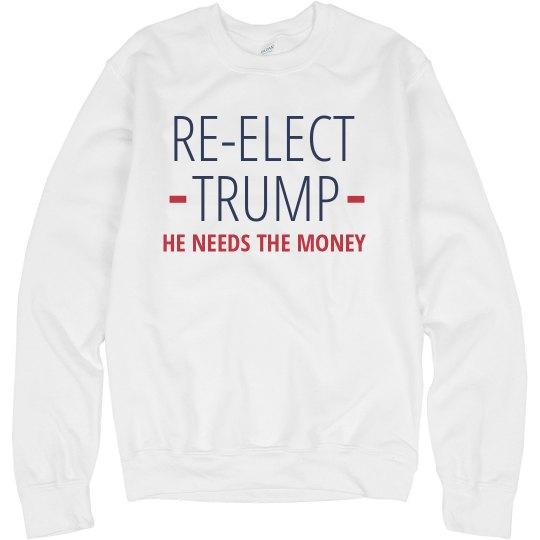 Re-Elect Trump (He Needs the Money)