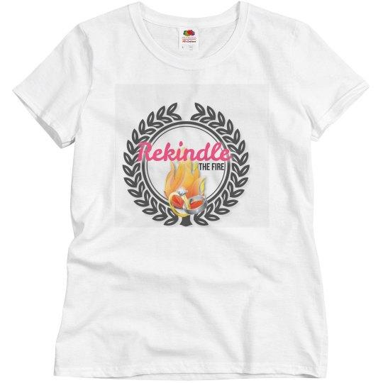 Rekindle the fire shirt