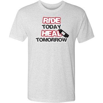 Ride today, Heal tomorrow