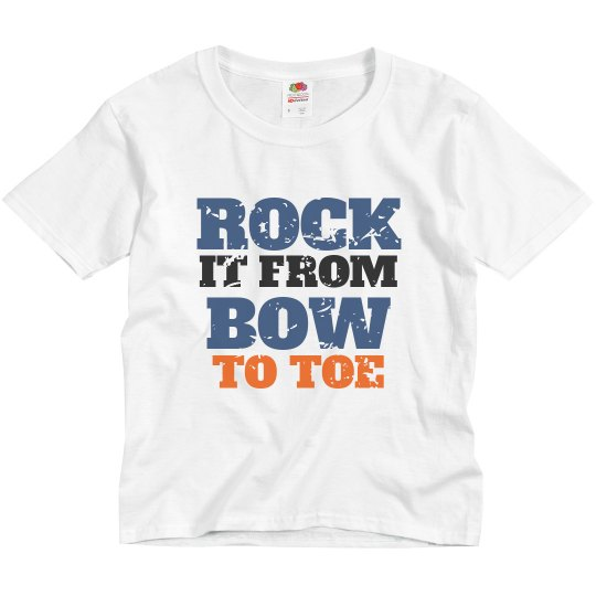 Rock it from BOW to TOE