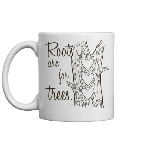 Roots are for Trees (2)