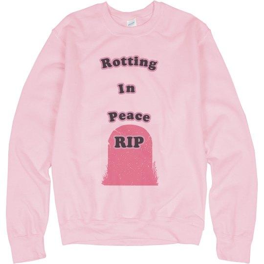 Rotting In Peace Unisex Sweatshirt