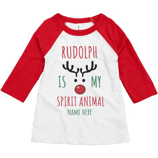 Rudolph is my Spirit Animal Custom Name