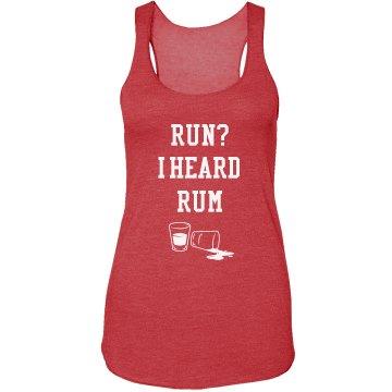 Run? I Heard Rum