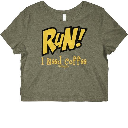 Run I Need Coffee