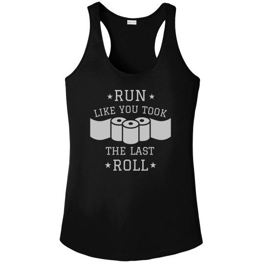 Run Like You Took The Last Roll Running Tee