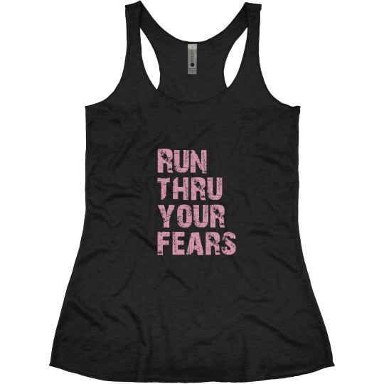 Run Thru Your Fears