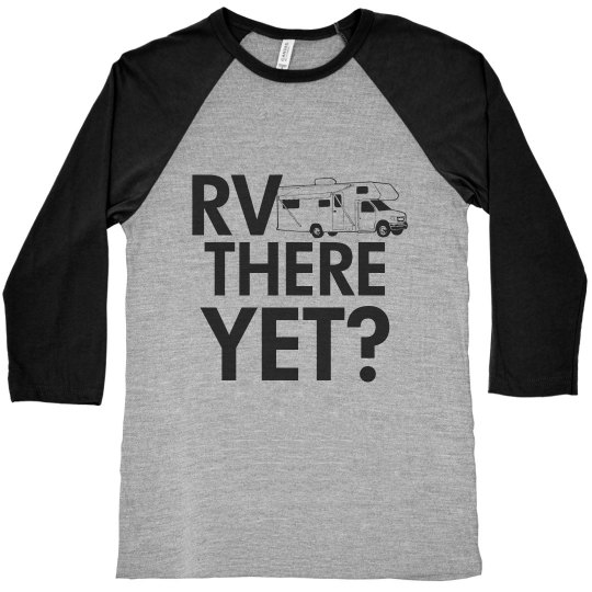 rv there yet?
