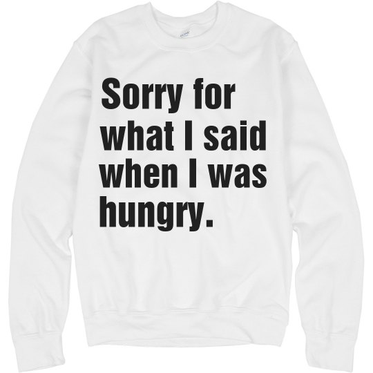 Said When I Was Hungry