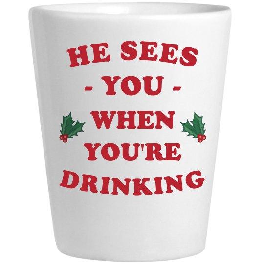 Santa Sees You Funny Shot Glass