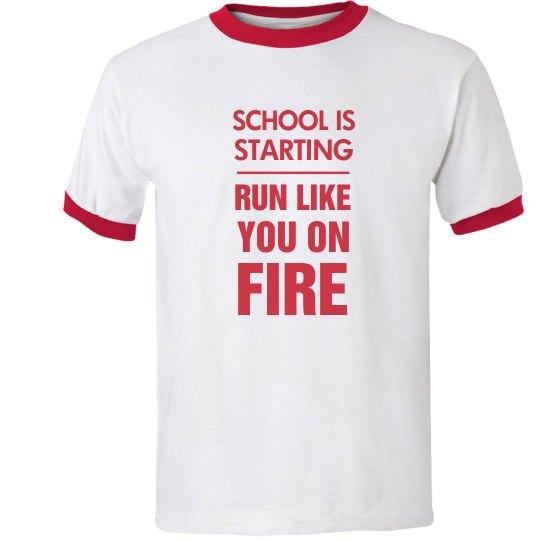 School Is Starting Run Like You On Fire Tee