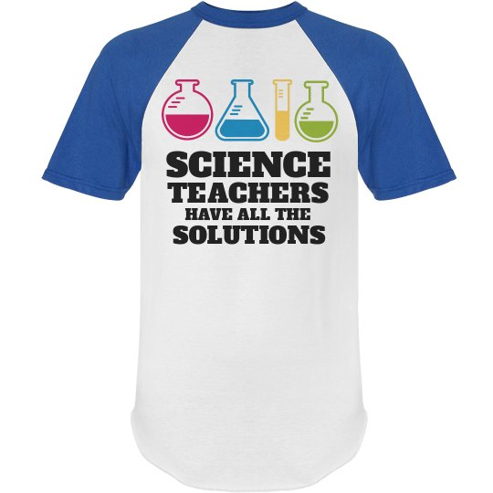 Science Teachers Have All the Solutions