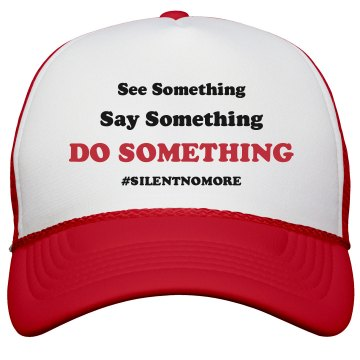See Say Do Something Cap