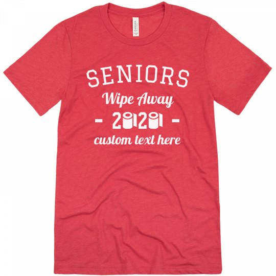Seniors Wipe Away 2020 Custom