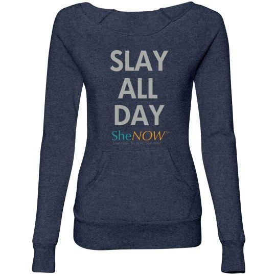 SheNOW #SLAYALLDAY Sweatshirt