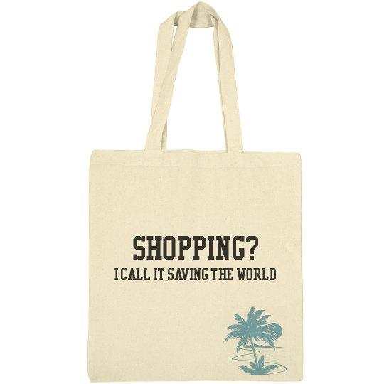 Shopping? I Call It Saving The World