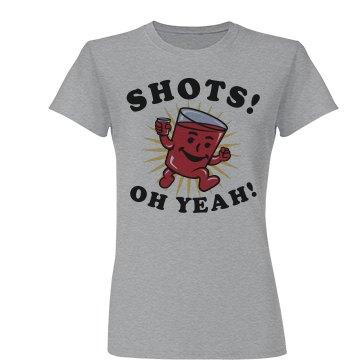Shots! Oh Yeah!