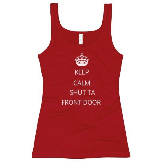 Shut ta front door