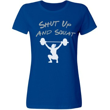 Shut up and Squat Tee- Blue