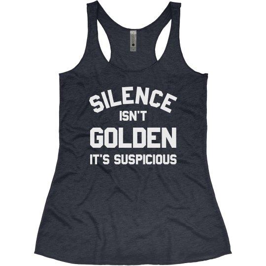 Silence Isn't Golden Funny Mom