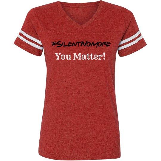 #SilentNoMore You Matter! Tee