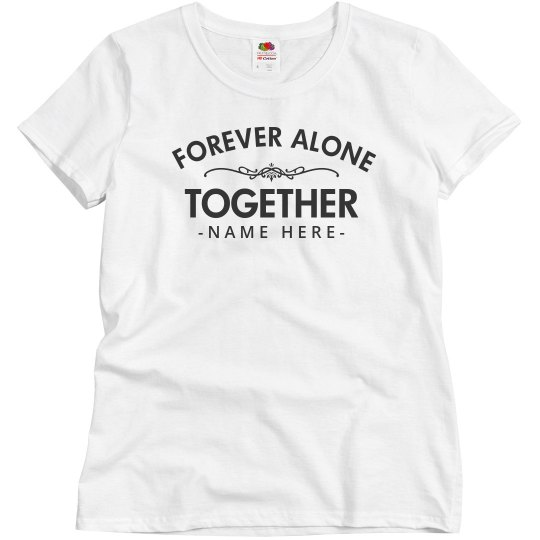 Simple Forever Alone Together BFF's