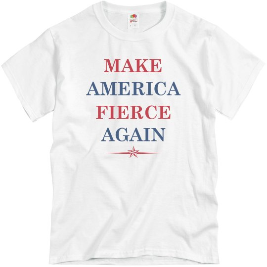 Simple Make America Fierce Again