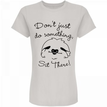 Sit There Sloth Tee