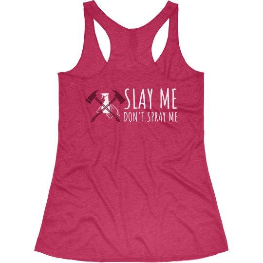 Slay Me Don't Spray Me Tank Back (Pink)