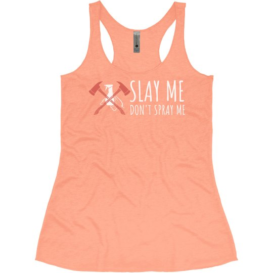 Slay Me Don't Spray Me Tank (Coral)